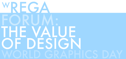 wREGA Forum: The Value of design